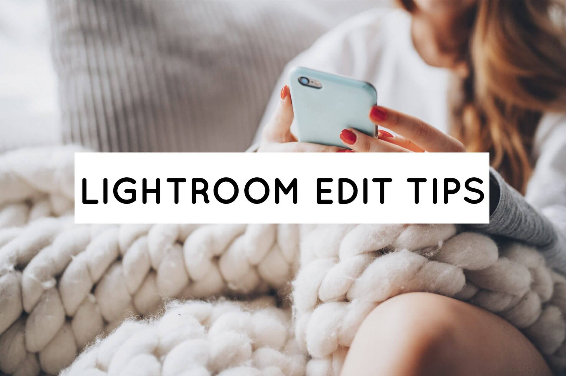 Header about editing tips in Lightroom